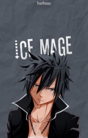 The Ice-Mage (Gray Fullbuster x Reader)