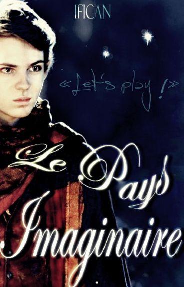 ♦ Le Pays Imaginaire ♦ «Let's play»