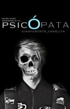 Psicópata by Cinaferonta_Canelita