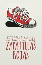 La chica de las Zapatillas Rojas[#2] by SilverPlanete