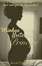 Minhas Noites Com O Principe ( Pausado ) by AKleitores