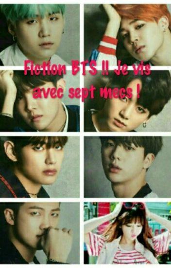 Fiction BTS !! Je vis avec sept mecs !