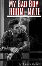 My Bad Boy RoomMate by LeahSEB