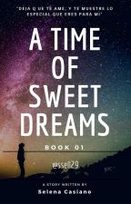 A Time Of Sweet Dreams #Book01 (Niall Horan)  by ssell29