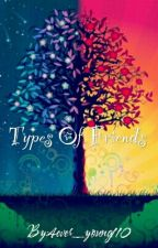 Types Of Friends by 4ever_young110