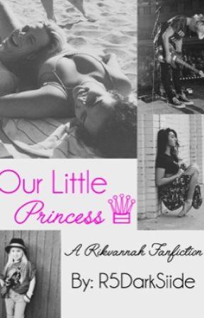 Our Little Princess|| Rikvannah by r5darksiide