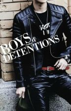 Boys & Detentions [Re-Written] by Nami98