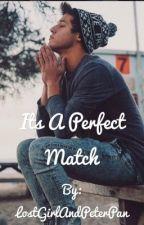 It's A Perfect Match (A Cameron Dallas Fan Fiction) by LostGirlAndPeterPan