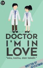 Doctor i'm in love (Selesai) by fatfattty