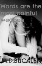 Words are the most painful weapon by Mibu1218