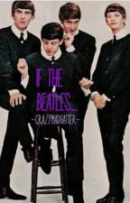 If the Beatles by -CrazyMadHatter-