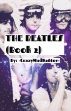 The Beatles (Book Two) by -CrazyMadHatter-