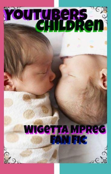 Youtubers' Childs- Wigetta Mpreg- Fan Fic