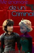 Me enamore de un Criminal? by CuteCheshire1