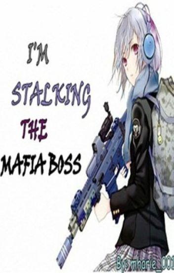 I'M STALKING THE MAFIA BOSS