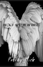 Wolf With Wings by Pretty_Mick
