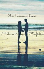 Our Summer Love// A Shawn Mendes Fanfiction by bruhreallywhat