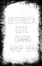 Destroza Este Diario(kpop Ver.) by Hiromy-shh