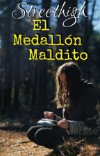 Streethigh: El medallón maldito. by d_maddia