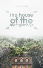The House of the Montgomerys by prohngs