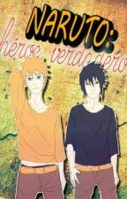 Naruto: Héroe Verdadero. by AnaKarenUchiha