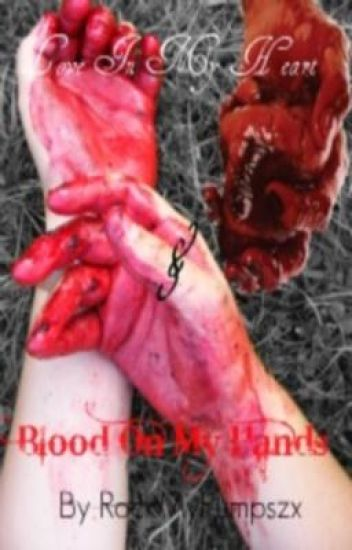 Love In My Heart, Blood On My Hands