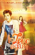 EXO Series #8》To Love Again |Kris [Completed] by Kpop_ExoShinee