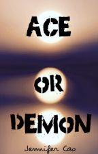 Ace or Demon by jennbabyfs