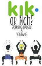 Kik, Or Nah? || sasunaru » sasukeuchihadesu by vonlane