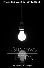 The Shadows Listen by cidsoftplayer1