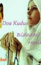 Doa Kudus Bidadari Hatiku by nabihahtaquddin