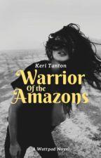 Warrior of The Amazons by KeriTanton
