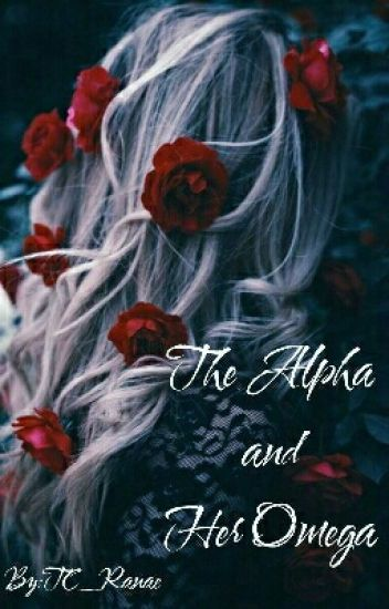 The Alpha and Her Omega