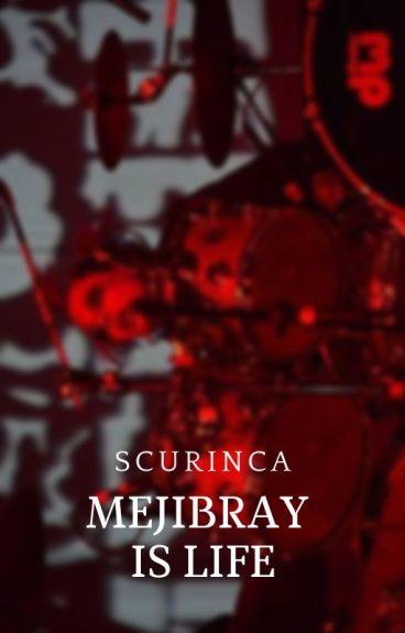 Mejibray is Life