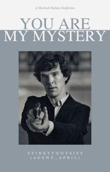 You Are My Mystery (Sherlock Holmes Fanfiction)