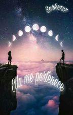 Ella me pertenece {SIN EDITAR} by sakr2127