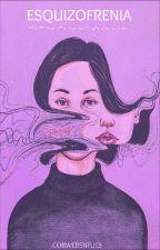 .::. Esquizofrenia .::. by CobwebsAndFlies