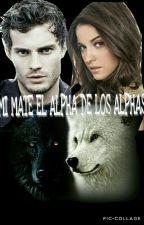 Mi Mate el Alpha de los alphas by Noelia14Stephanie03