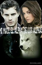 Mi Mate el Alpha de los alphas by Noelia14Stephanie03
