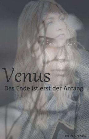 Venus -Das Ende ist erst der Anfang by Rabitatum