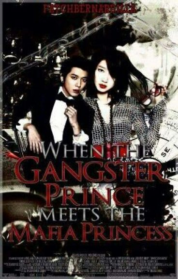 When the gangster prince meets the Mafia Princess