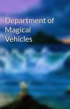 Department of Magical Vehicles by JessicaTalbertLee