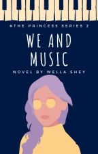 [2] We And Music by Wellashey