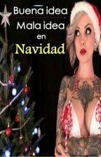 Buena Idea/ Mala Idea en Navidad by GarciaC10