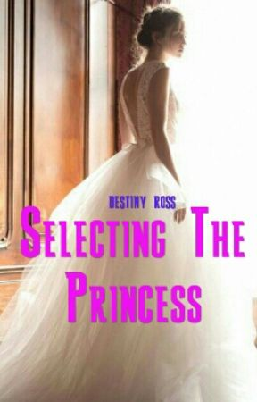 Selecting The Princess (Slow Updates) by destinyross21