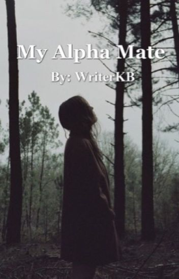My Alpha Mate (ON HOLD)