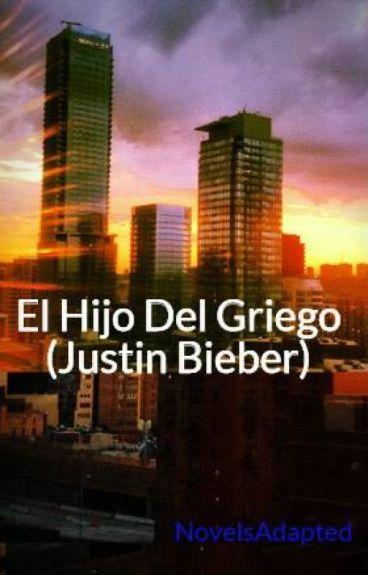 """El Hijo Del Griego (Justin Bieber) """"TERMINADA"""""""