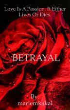 BETRAYAL by mariemkakal