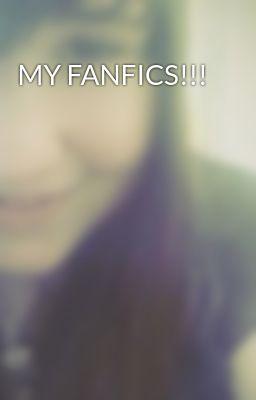 MY FANFICS!!!