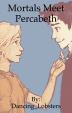 Mortals Meet Percabeth by dancing_lobsters